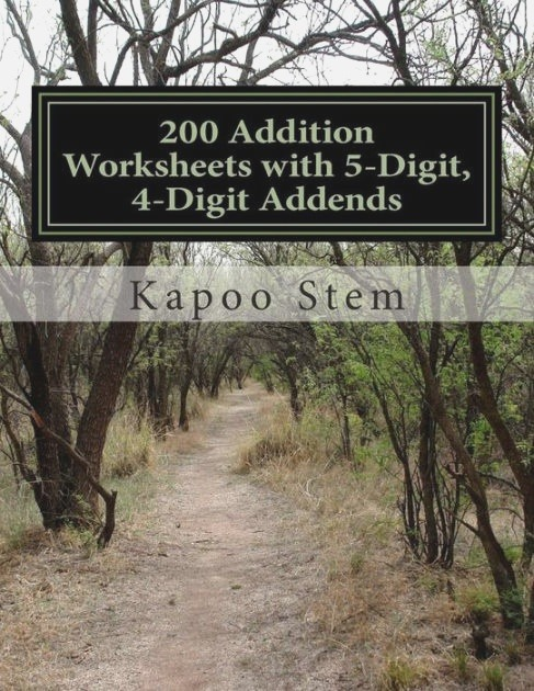 200 Addition Worksheets with 5 Digit 4 Digit Addends